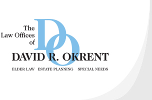 The Law Offices of David R. Okrent | Elder Law Attorney / Estate Planning | Servicing Seniors and Special Needs in Suffolk & Nassau County